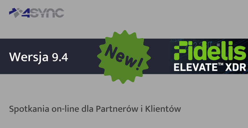 Fidelis 9.4 – dowiedz się co nowego w nowej wersji Fidelis XDR